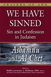 We Have Sinned: Sin and Confession in Judaismaashamnu and Al Chet