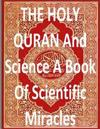 The Holy Quran and Science a Book of Scientific Miracles