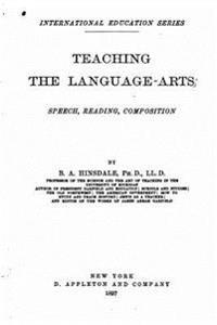 Teaching the Language-Arts, Speech, Reading, Composition