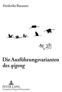 Die Ausfuehrungsvarianten Des Qigong: Ein Vergleich Chinesischer Atemtechniken Mit Atemtechniken Der Westlichen Physiotherapie