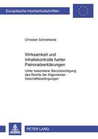 Wirksamkeit Und Inhaltskontrolle Harter Patronatserklaerungen: Unter Besonderer Beruecksichtigung Des Rechts Der Allgemeinen Geschaeftsbedingungen