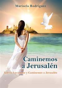 Caminemos a Jerusalén: Iglesia Levántate y Caminemos a Jerusalén