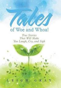 Tales of Woe and Whoa!