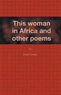 This Woman in Africa and Other Poems
