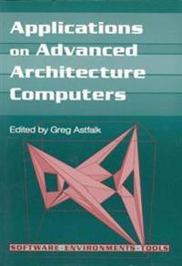 Applications on Advanced Architecture Computers