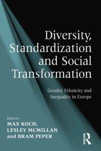 Diversity, Standardization and Social Transformation
