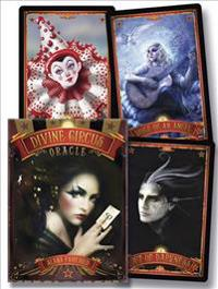 Divine Circus Oracle: Guidance for a Life of Sacred Subversion & Creative Confidence