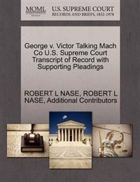 George V. Victor Talking Mach Co U.S. Supreme Court Transcript of Record with Supporting Pleadings