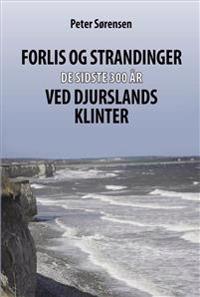 Forlis og strandinger de sidste 300 år ved Djurslands klinter