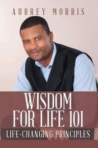 Wisdom for Life 101