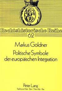 Politische Symbole Der Europaeischen Integration: Fahne, Hymne, Hauptstadt, Pass, Briefmarke, Auszeichnungen