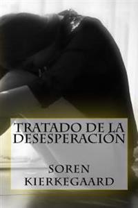 Tratado de La Desesperacion (Spanish Edition)