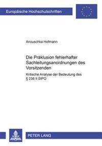 Die Praeklusion Fehlerhafter Sachleitungsanordnungen Des Vorsitzenden: Kritische Analyse Der Bedeutung Des 238 II Stpo