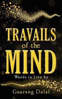 Travails of the Mind: Words to Live by