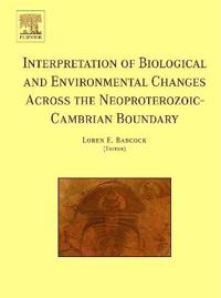 Interpretation of Biological and Environmental Changes across the Neoproterozoic-Cambrian Boundary