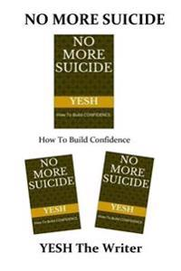 No More Suicide: How to Build Confidence