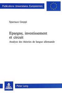Epargne, Investissement Et Circuit: Analyse Des Theories de Langue Allemande