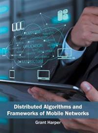 Distributed Algorithms and Frameworks of Mobile Networks