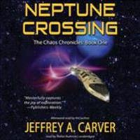 Neptune Crossing: Volume 1 of the Chaos Chronicles