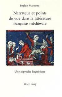 Narrateur Et Points De Vue Dans La Litterature Francaise Medievale: Une Approche Linguistique