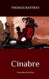 Cinabre: Nouvelles de Fiction