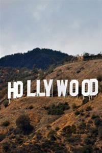 Top 50 Man Made Wonders the Hollywood Sign 150 Page Lined Journal: Top 50 Man Made Wonders 150 Page Lined Journal