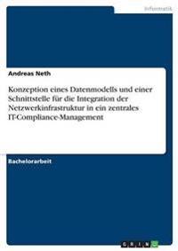 Konzeption Eines Datenmodells Und Einer Schnittstelle Fur Die Integration Der Netzwerkinfrastruktur in Ein Zentrales It-Compliance-Management
