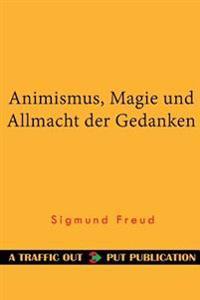 Animismus, Magie Und Allmacht Der Gedanken