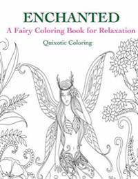 Enchanted: A Fairy Coloring Book for Relaxation