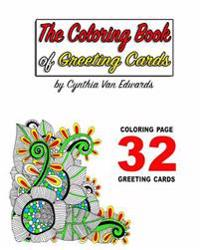 The Coloring Book of Greeting Cards!: The Adult Coloring Book Filled with Do-It-Yourself Coloring Page Greeting Cards (Greeting Cards, Coloring Books