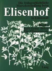 Die Pflanzenreste Aus Der Fruehgeschichtlichen Wurt Elisenhof