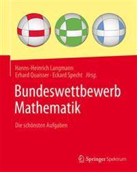 Bundeswettbewerb Mathematik: Die Schonsten Aufgaben