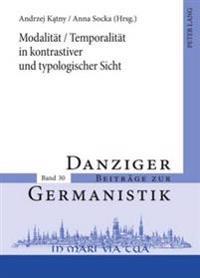 Modalitaet / Temporalitaet in Kontrastiver Und Typologischer Sicht