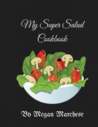My Super Salad Cookbook