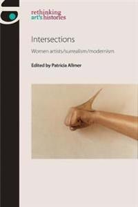 Intersections: Women Artists/Surrealism/Modernism