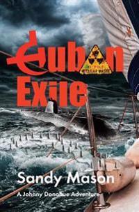 Cuban Exile: A Johnny Donohue Adventure