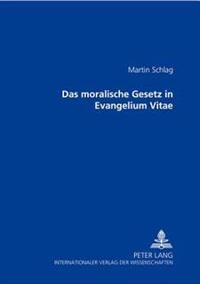 Das Moralische Gesetz in Evangelium Vitae