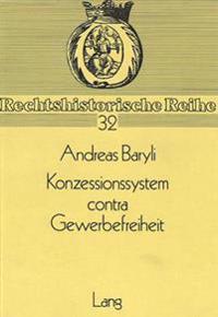 Konzessionssystem Contra Gewerbefreiheit: Zur Diskussion Der Oesterreichischen Gewerberechtsreform 1835 Bis 1860
