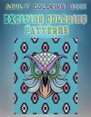 Adult Coloring Book Exciting Coloring Patterns: Mandala Coloring Book