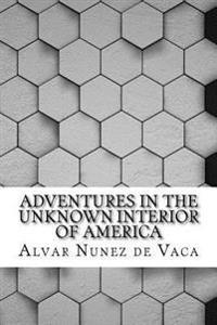 Adventures in the Unknown Interior of America