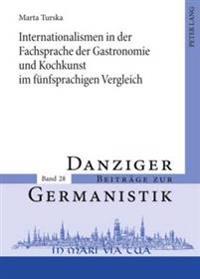 Internationalismen in Der Fachsprache Der Gastronomie Und Kochkunst Im Fuenfsprachigen Vergleich