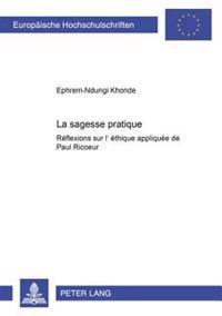 La Sagesse Pratique: Réflexions Sur l'Éthique Appliquée de Paul Ricoeur