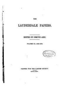 The Lauderdale Papers - Vol. II