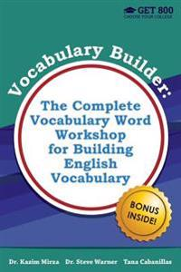 Vocabulary Builder - The Complete Vocabulary Word Workshop for Building English Vocabulary
