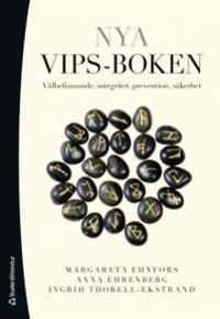 Nya VIPS-boken : välbefinnande, integritet, prevention, säkerhet
