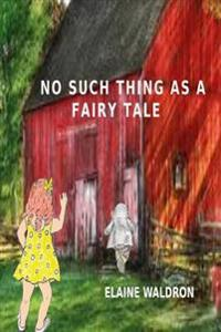 No Such Thing as a Fairy Tale