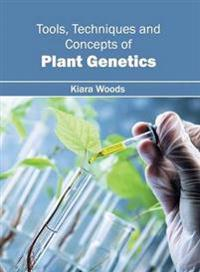 Tools, Techniques and Concepts of Plant Genetics