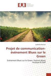 Projet de communication-événement Blues sur le Green