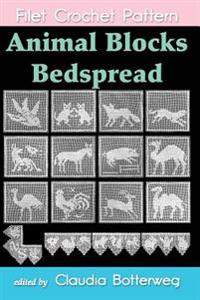 Animal Blocks Bedspread Filet Crochet Pattern: Complete Instructions and Chart