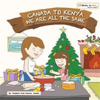 Canada to Kenya- We Are All the Same